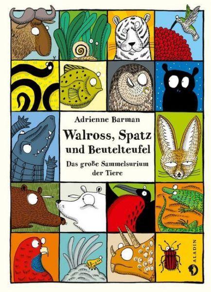 Image of Walross, Spatz und Beutelteufel: Das große Sammelsurium der Tiere. Ausgezeichnet mit dem Schweizer K
