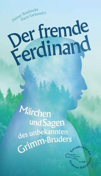 Image of Der fremde Ferdinand: Märchen und Sagen des unbekannten Grimm-Bruders