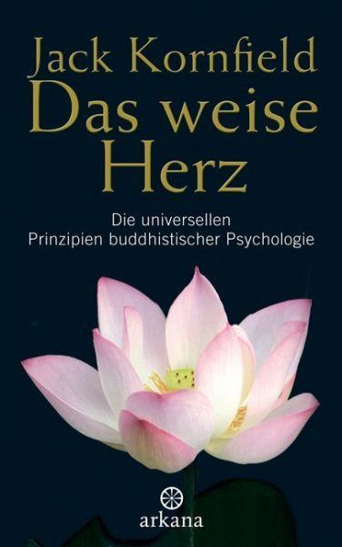 Image of Das weise Herz: Die universellen Prinzipien buddhistischer Psychologie