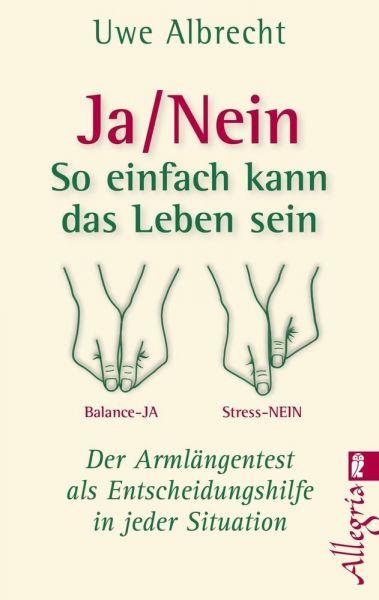 Image of Ja/Nein, So einfach kann das Leben sein: Der Armlängentest als Entscheidungshilfe in jeder Situation