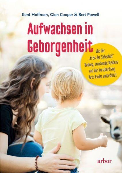 """Image of Aufwachsen in Geborgenheit: Wie der Kreis der Sicherheit"""" Bindung, emotionale Resilienz und den For"""""""
