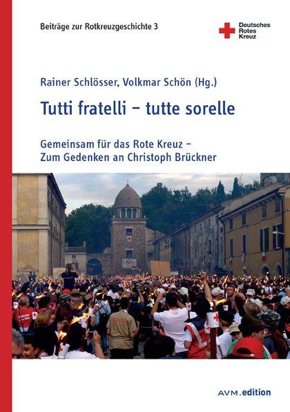 Image of Tutti fratelli - tutte sorelle: Gemeinsam für das Rote Kreuz - Zum Gedenken an Christoph Brückner