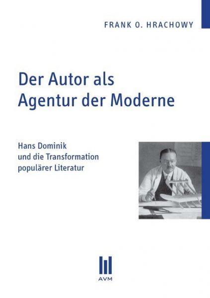 Image of Der Autor als Agentur der Moderne: Hans Dominik und die Transformation populärer Literatur