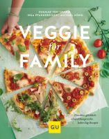 Veggie for Family: Fleischlos glücklich: abwechslungsreiche Jeden-Tag-Rezepte