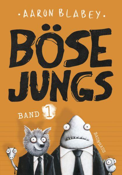 Image of Böse Jungs (Band 1). Bd.1: Nominiert für den Deutschen Jugendliteraturpreis 2017, Kategorie Bilderbu
