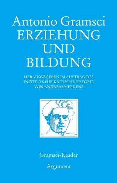 Image of Erziehung und Bildung: Ausgew. u. eingel. v. Andreas Merkens. Hrsg. im Auftr. d. Inst. f. Kritische