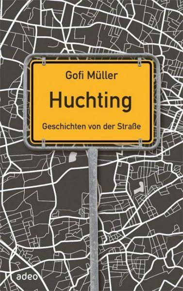 Image of Huchting - Geschichten von der Straße: Geschichten von der Straße