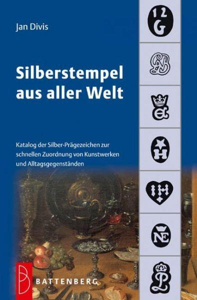 Image of Silberstempel aus aller Welt: Katalog der Silber-Prägezeichen zur schnellen Zuordnung von Kunstwerke