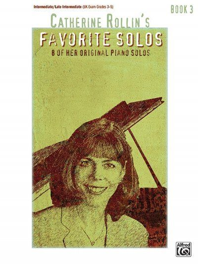 Image of Catherine Rollin's Favorite Solos, Book 3: 8 of Her Original Piano Solos