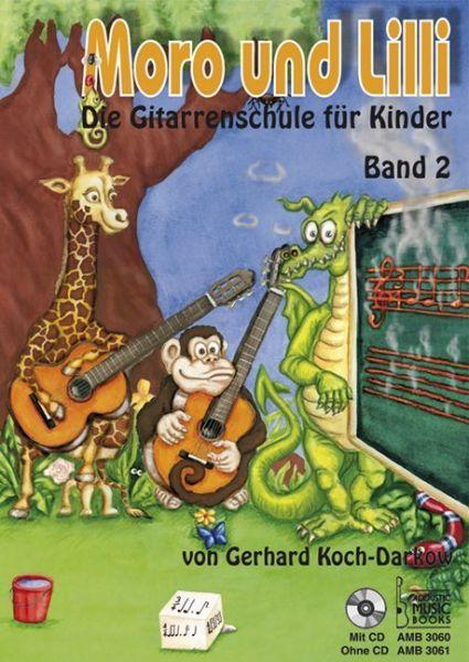 Image of Moro und Lilli, Die Gitarrenschule für Kinder. Bd.2: Für Einzel- und Gruppenunterricht
