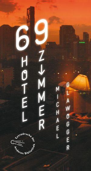 Image of 69 Hotelzimmer: Ausgezeichnet mit 'Die schönsten deutschen Bücher, Stiftung Buchkunst, Kategorie All