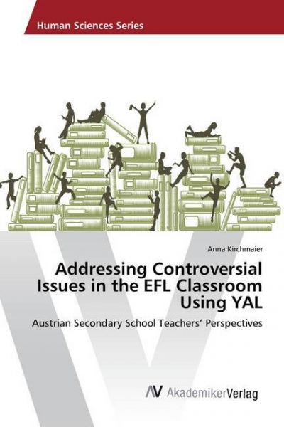 Image of Addressing Controversial Issues in the EFL Classroom Using YAL: Austrian Secondary School Teachers'