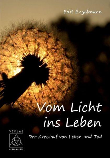 Image of Vom Licht ins Leben: Der Kreislauf von Leben und Tod