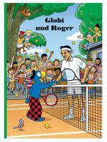 Globi und Roger Band 92, 100 Seiten, gebunden, ab 5 Jahren