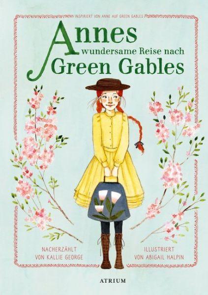 Image of Annes wundersame Reise nach Green Gables: Inspiriert von Anne auf Green Gables