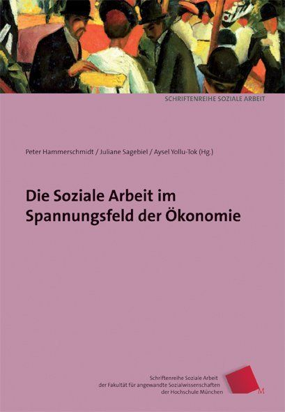 Image of Die Soziale Arbeit im Spannungsfeld der Ökonomie