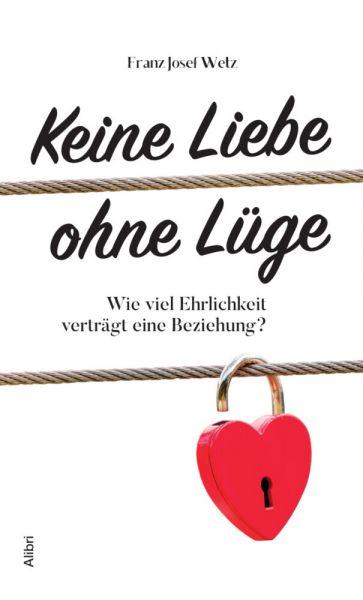 Image of Keine Liebe ohne Lüge: Wie viel Ehrlichkeit verträgt eine Beziehung?