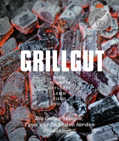 Image of Grillgut: Die besten Rezepte, Tipps und Techniken für den Holzkohlegrill. Rind, Schwein, Geflügel, L