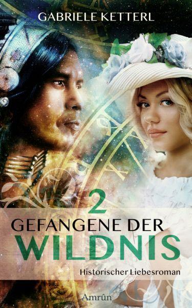 Image of Gefangene der Wildnis 2: Diana. Bd.2: Historischer Liebesroman