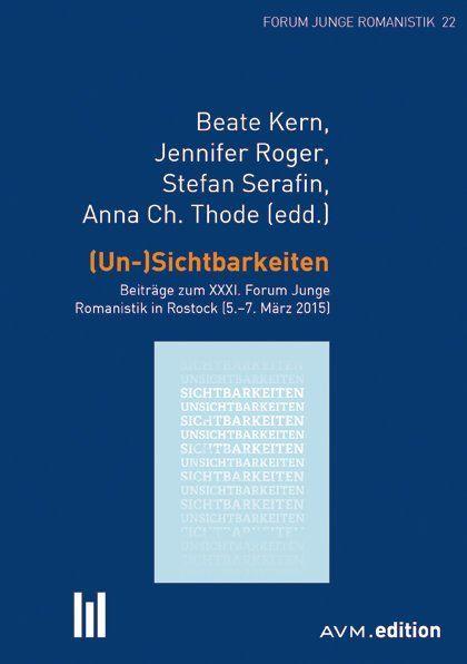 Image of (Un-)Sichtbarkeiten: Beiträge zum XXXI. Forum Junge Romanistik in Rostock (5.-7. März 2015)