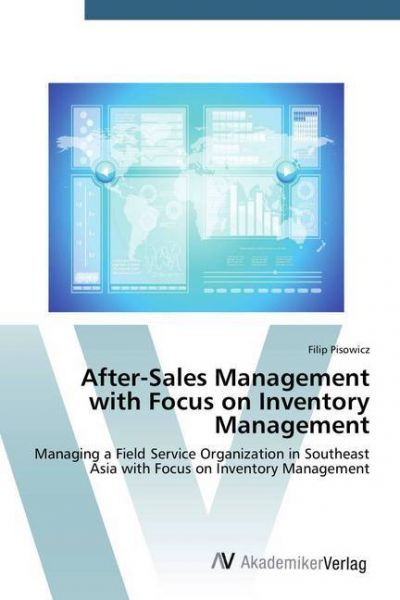Image of After-Sales Management with Focus on Inventory Management: Managing a Field Service Organization in