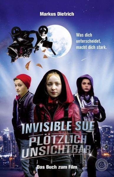 Image of Invisible Sue - Plötzlich unsichtbar: Das Buch zum Film