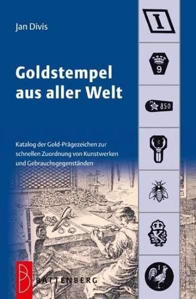 Image of Goldstempel aus aller Welt: Katalog der Gold-Prägezeichen zur schnellen Zuordnung von Kunstwerken un