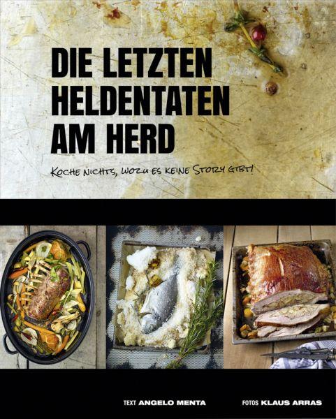 Image of Die letzten Heldentaten am Herd: Koche nichts, wozu es keine Story gibt!