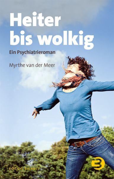 Image of Heiter bis wolkig: Ein Psychiatrieroman