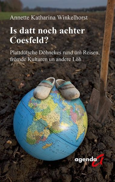 Image of Is datt noch achter Coesfeld?: Plattdütsche Döhnekes rund üm Reisen, frömde Kulturen un andere Löh