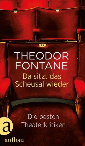 Image of Da sitzt das Scheusal wieder: Die besten Theaterkritiken. Mit einen Nachwort von Simon Strauß