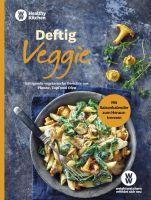WW - Deftig Veggie: Sättigende vegetarische Gerichte aus Pfanne, Topf und Ofen - herzhafte Rezepte o