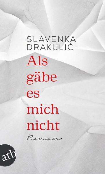 Image of Als gäbe es mich nicht: Roman. Ausgezeichnet für die Übersetzung mit dem Paul-Celan-Preis 2000