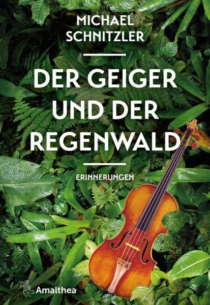 Image of Der Geiger und der Regenwald: Erinnerungen