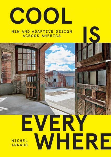 Image of Cool is Everywhere: New and Adaptive Design Across America