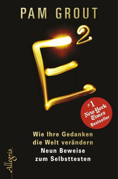 Image of E²: Wie Ihre Gedanken die Welt verändern. Neun Beweise zum Selbsttesten