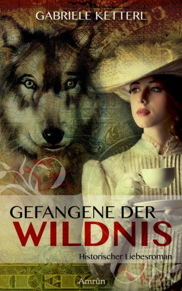 Image of Gefangene der Wildnis 1: Louisa: Historischer Liebesroman