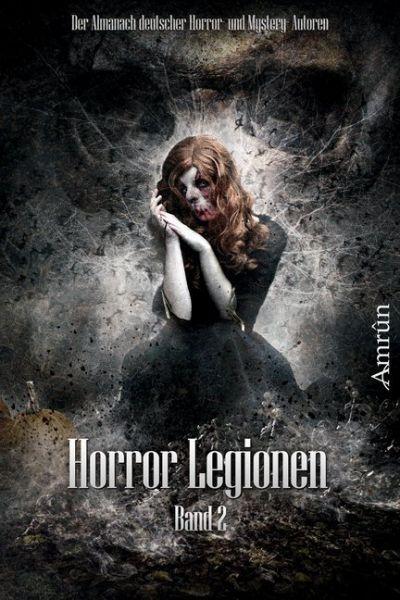 Image of Horror-Legionen. Bd.2: Der Almanach deutscher Horror und Mystery Autoren