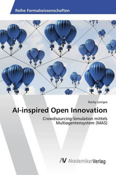 Image of AI-inspired Open Innovation: Crowdsourcing-Simulation mittels Multiagentensystem (MAS)