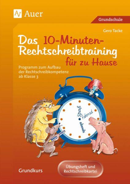 Image of Das 10-Minuten-Rechtschreibtraining für zu Hause: Ein Programm zum Aufbau der Rechtschreibkompetenz