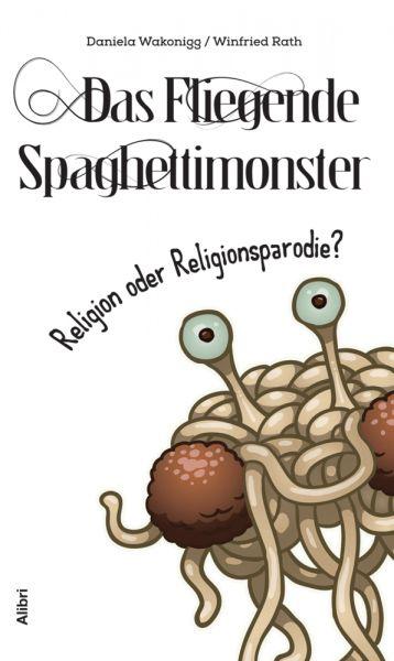 Image of Das Fliegende Spaghettimonster: Religion oder Religionsparodie?