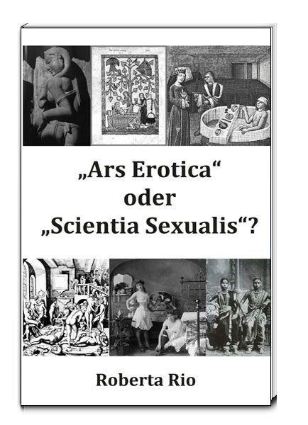 """Image of Ars Erotica"""" oder """"Scientia Sexualis""""?: Eine interdisziplinäre Herangehensweise aus der Perspektive"""""""