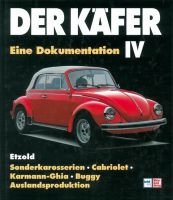 Der Käfer. Bd.4: Eine Dokumentation. Sonderkarosserien, Cabriolet, Karman-Ghia, Buggy, Auslandsprodu