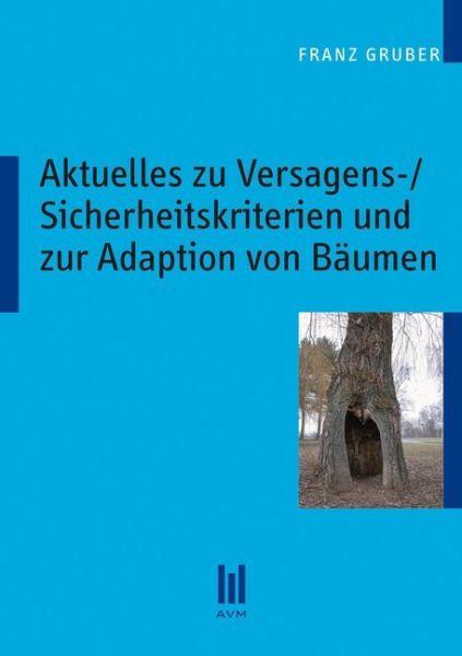 Image of Aktuelles zu Versagens-/Sicherheitskriterien und zur Adaption von Bäumen