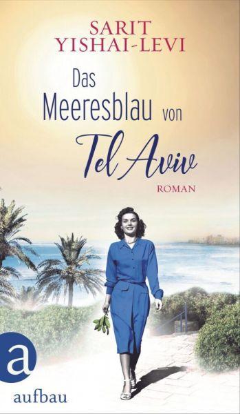 Image of Das Meeresblau von Tel Aviv: Roman