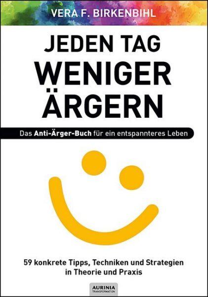 Image of Jeden Tag weniger ärgern! Das Anti-Ärger-Buch für ein entspannteres Leben: 59 konkrete Tipps, Techni