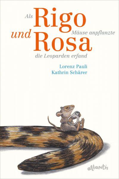 Image of Als Rigo Mäuse anpflanzte und Rosa die Leoparden erfand: Bilderbuch