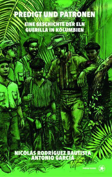 Image of Predigt und Patronen: Eine Geschichte der ELN Guerilla in Kolumbien