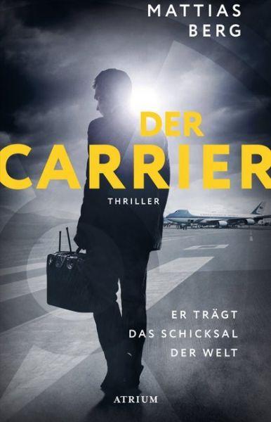 Image of Der Carrier: Er trägt das Schicksal der Welt. Thriller