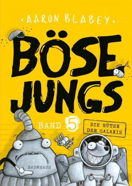 Image of Böse Jungs - Die Hüter der Galaxie (Band 5): Band 5